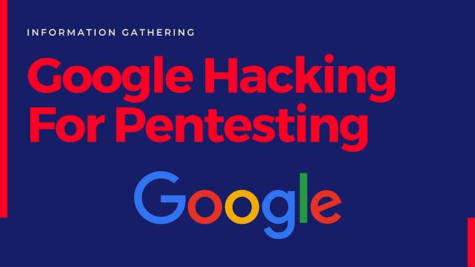 Google Hacking For Penetration Testing